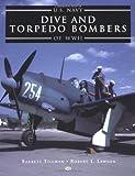 U.S. Navy Dive and Torpedo Bombers of World War II (0760309590) by Barrett Tillman