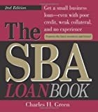img - for The SBA Loan Book: Get A Small Business Loan--even With Poor Credit, Weak Collateral, And No Experience (SBA Loan Book: The Complete Guide to Getting Financial Help) book / textbook / text book