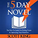 The 5 Day Novel Audiobook by Scott King Narrated by Eric Michael Summerer