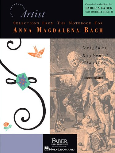 Selections from the Notebook for Anna Magdalena Bach: Developing Artist Original Keyboard Classics (Developing Artist Li