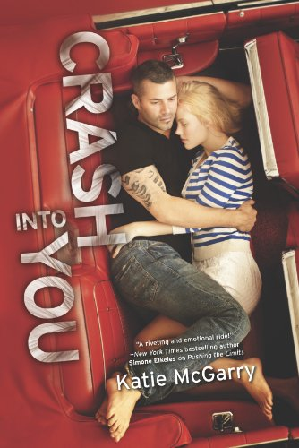 Crash into You (Harlequin Teen) by Katie McGarry