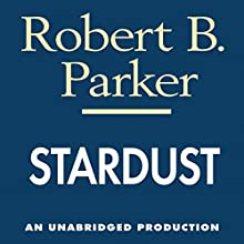 Stardust: A Spenser Novel | Livre audio Auteur(s) : Robert B. Parker Narrateur(s) : Michael Prichard