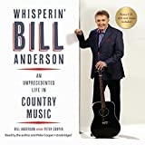 img - for Whisperin' Bill Anderson: An Unprecedented Life in Country Music book / textbook / text book