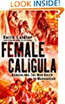 Female Caligula: Ranavalona, The Mad...
