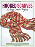 Hooked Scarves: 20 Easy Crochet Projects