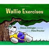 Wallie Exercises ~ Steve Ettinger