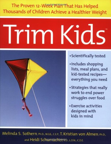Trim Kids: The Proven 12-Week Plan That Has Helped Thousands of Children Achieve a Healthier Weight