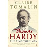 Thomas Hardy: The Time-torn Manby Claire Tomalin