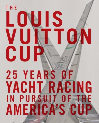 The Louis Vuitton Cup: 25 Years of Yacht Racing in Pursuit of the America's Cup [Hardcover] [2008] (Author) Francois Chevalier, aa