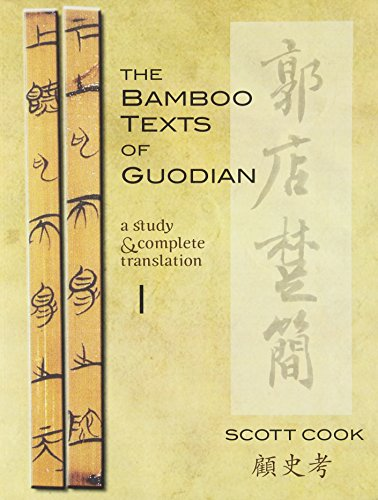 The Bamboo Texts of Guodian: Volume I: A Study and Complete Translation: 1 (Cornell East Asia Series)