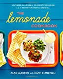 The Lemonade Cookbook: Southern California Comfort Food from L.A.s Favorite Modern Cafeteria