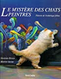 Le Mystere DES Chats Peintres (Taschen specials) (French Edition) (3822887331) by Silver, Burton