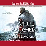 The Wheel of Osheim by Mark Lawrence – review
