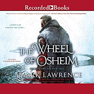The Wheel of Osheim Audiobook by Mark Lawrence Narrated by Tim Gerard Reynolds