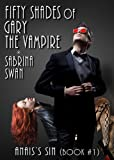Fifty Shades of Gary the Vampire: Anais's Sin