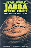 Jim Woodring Star Wars: Art of the Deal: Jabba the Hutt (Star Wars (Dark Horse))