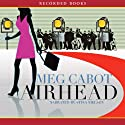Airhead (       UNABRIDGED) by Meg Cabot Narrated by Stina Nielson