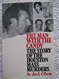 The Man with the Candy: The Story of the Houston Mass Murders