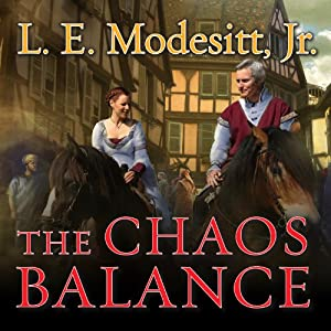 The Chaos Balance: The Saga of Recluce, Book 7 | [L. E. Modesitt]