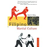 Filipino Martial Cultureby Mark V. Wiley
