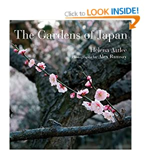 The Gardens of Japan Helena Attlee and Alex Ramsay