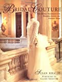 img - for Bridal Couture: A Guide to Dressmaking Skills for Creating Beautiful Custom Wedding Gowns by Susan Khalje (1-May-1997) Paperback book / textbook / text book
