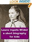Laura Ingalls Wilder - A Short Biogra...
