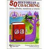 50 Historias de Coaching: Mitos, fábulas, metáforas y otros relatos (Management-Club de gestión)