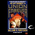 Union Forever: The Lost Regiment, Book 2 Audiobook by William R. Forstchen Narrated by Patrick Lawlor