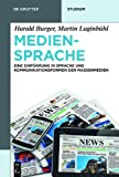 img - for Mediensprache: Eine Einfuhrung in Sprache und Kommunikationsformen der Massenmedien (De Gruyter Studium) (German Edition) book / textbook / text book