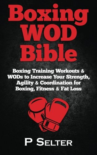 boxing-wod-bible-boxing-training-workouts-wods-to-increase-your-strength-agility-coordination-for-bo