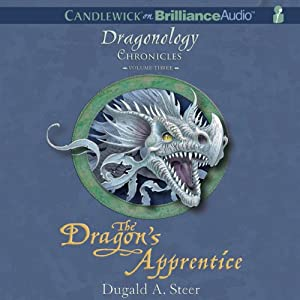 The Dragon's Apprentice: The Dragonology Chronicles, Volume 3 | [Dugald A. Steer]