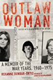img - for Outlaw Woman: A Memoir of the War Years, 1960 1975, Revised Edition book / textbook / text book