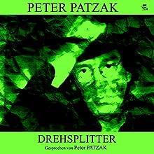 Drehsplitter Hörbuch von Peter Patzak Gesprochen von: Peter Patzak