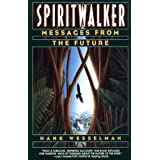 Spiritwalker: Messages from the Futureby Henry Barnard Wesselman