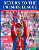 img - for Return to the Premier League: The Remarkable Story of the 2012/13 Crystal Palace Team book / textbook / text book