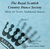 Bobby Crowe and his Scottish Dance Band The Royal Scottish Country Dance Society: Book 1 (Music for 12 Traditional Dances)