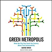 Green Metropolis: What the City Can Teach the Country About True Sustainability | [David Owen]