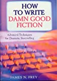 51L0FqTwFCL. SL160  How to Write Damn Good Fiction by James N. Frey