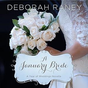 A January Bride: A Year of Weddings Novella | [Deborah Raney]