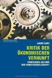 Kritik der ökonomischen Vernunft: Sinnfragen am Ende der Arbeitsgesellschaft