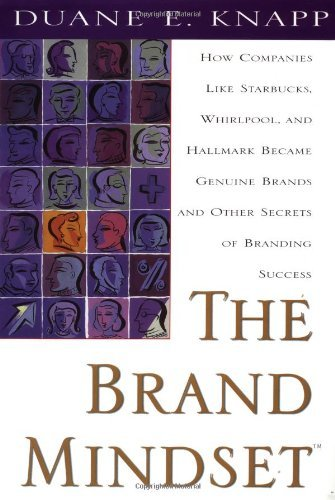 The Brand Mindset: Five Essential Strategies For Building Brand Advantage Throughout Your Company: Five Essential Strategies For Building Brand Advantage Throughout Your Company