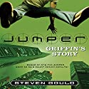 Jumper: Griffin's Story Audiobook by Steven Gould Narrated by Ted Barker