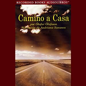 Camino a Casa [The Journey Home] (Texto Completo) Audiobook