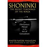 Shoninki, The Secret Teachings of the Ninja: The 17th Century manual on the Art of Concealmentby Master Natori Masazumi