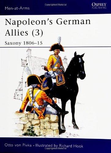 Napoleon'S German Allies (3) : Saxony (Men At Arms Series, 90)