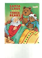Santa Claus and the three bears by Justine…