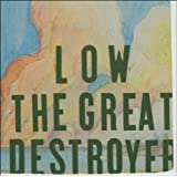 THE GREAT DESTROYERby Low