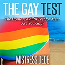 The Gay Test: The Homosexuality Test for Men (       UNABRIDGED) by Mistress Dede Narrated by J. B. Burgess