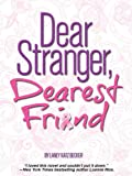 Dear Stranger, Dearest Friend